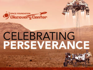 Celebrating Perseverance at Space Foundation Discovery Center